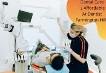 Dental Care Is Affordable At Dentist Farmington Hills