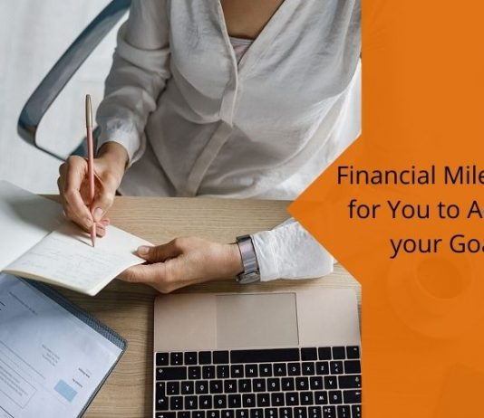 Financial Milestones for You to Achieve your Goals
